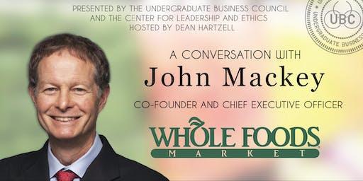 CEO of Whole Foods, John Mackey - VIP Distinguished Speaker Series