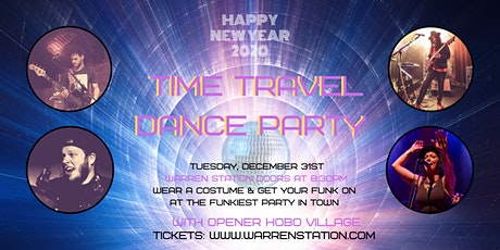 New Years Eve Celebration with Time Travel Dance Party & Hobo Village Tuesday, Dec 31st tickets