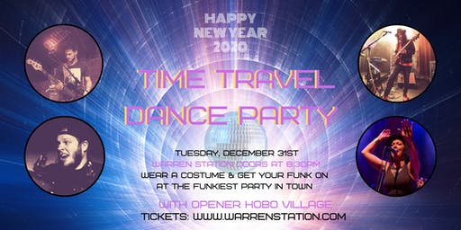 New Years Eve Celebration with Time Travel Dance Party & Hobo Village Tuesday, Dec 31st