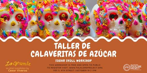Taller de  Calaveritas de Azúcar - Day of the Dead Sugar Skull workshop
