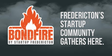 BONDFIRE by Startup Fredericton tickets