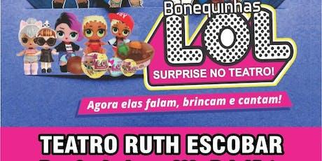 DESCONTO! Bonequinhas LOL SURPRISE no Teatro Ruth Escobar ingressos