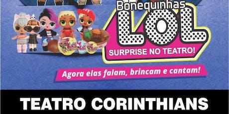 Mais de 50% de Desconto! Bonequinhas LOL no Teatro Corinthians ingressos
