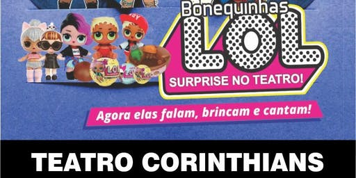 Mais de 50% de Desconto! Bonequinhas LOL no Teatro Corinthians