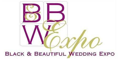 Black & Beautiful Wedding Expo--BRIDES & VENDORS WANTED!!!