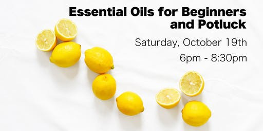 Essential Oils for Beginners & Potluck