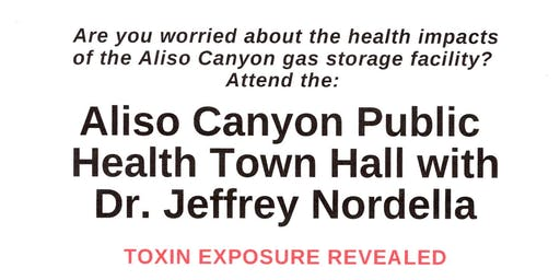 TOXIC EXPOSURE & Health impact: Aliso Canyon Gas LEAK Town Hall