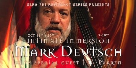 Mark Deutsch with special guest J.D. Parran - Intimate Immersion tickets