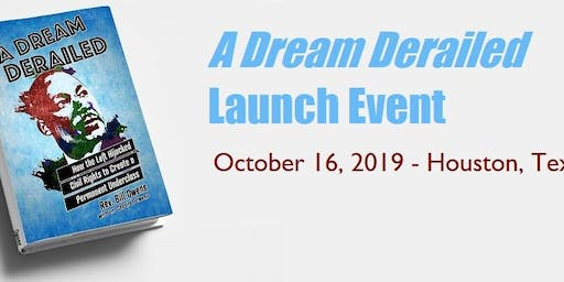 "Launch Event for ""A Dream Derailed"""
