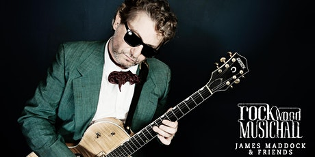James Maddock & Friends - Early Show tickets