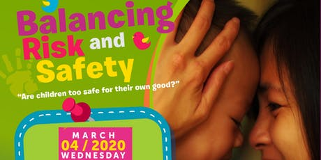 Balancing Risk and Safety - are children too safe for their own good? tickets