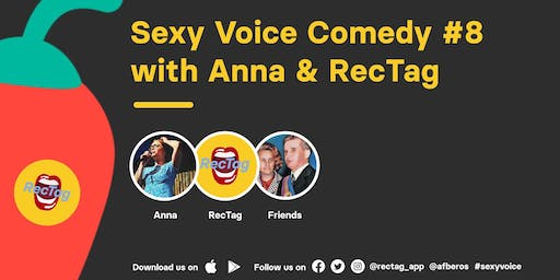 Sexy Voice Comedy #8 - hosted by Anna and RecTag