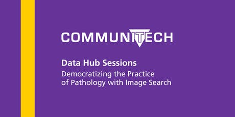 Communitech Data Hub Sessions: Democratizing the Practice of Pathology with Image Search tickets
