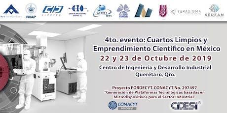 """4to Evento """"Cuartos Limpios y Emprendimiento Científico en México"""" boletos"""