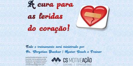 A CURA PARA AS FERIDAS DO CORAÇÃO - TREINAMENTO COACHING - PADRE CHRYSTIAN ingressos