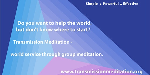 Transmission Meditation: group meditation (Wednesday nights + Sunday Mornings)