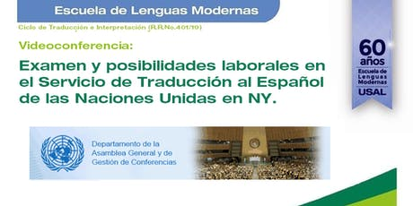 Videoconferencia: Servicio de Traducción al Español en Naciones Unidas. entradas