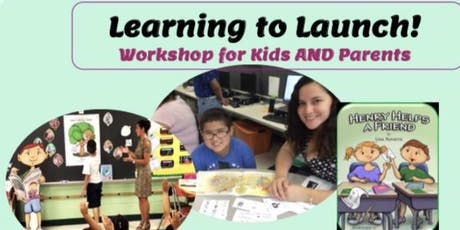 Learning to Launch! Workshop for Kids AND Parents Henry Helps a Friend tickets