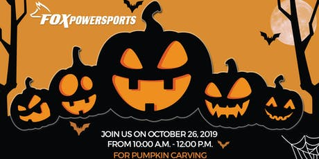 Join us on October 26,  Fox Powersports - Pumpkin Carving tickets