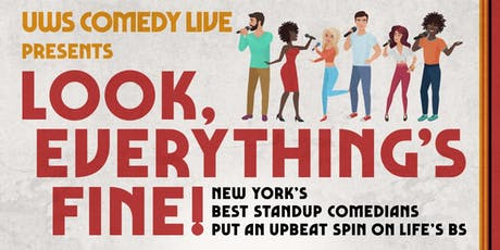 """UWS Comedy Live presents """"Look, Everything is fine"""" NYC's Best Comedians tickets"""