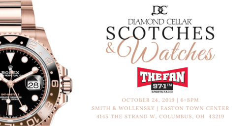 Diamond Cellar and 97.1 The Fan's Scotches & Watches
