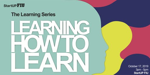 The Learning Series: Learning How to Learn
