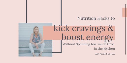 Nutrition Hacks to Kick Cravings & Boost Energy