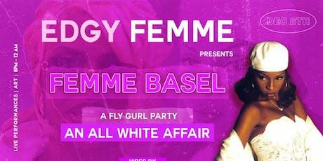 EDGY FEMME PRESENTS FEMME BASEL  tickets