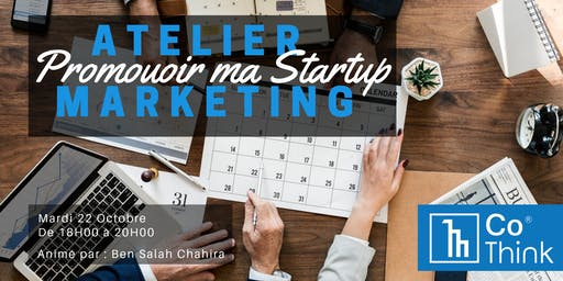 Atelier Marketing: Promouvoir ma Startup