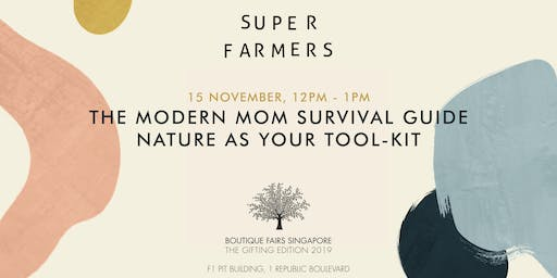 The Modern Mom Survival Guide: Nature as your Toolkit by Super Farmers