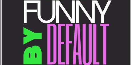 Funny By Default Comedy Show tickets