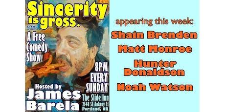 Sincerity is gross. tickets