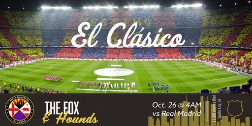 El Clásico Presented by: Penya Blaugrana Los Angeles + The Fox & Hounds