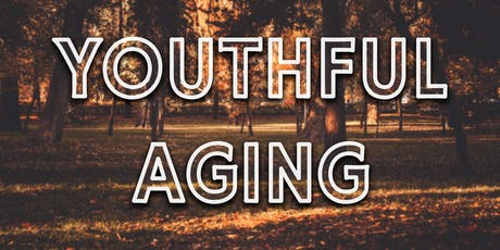 Youthful Aging: Health, Wellness, and Beauty Event tickets