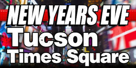 New Year's Eve: Tucson Times Square tickets
