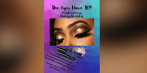 """The """"Eyes Have It"""" Complementary Makeup  Workshop"""