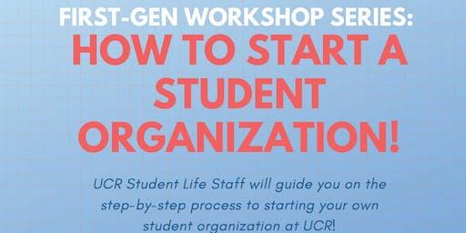 First-Gen Series: How to Start a Student Organization!