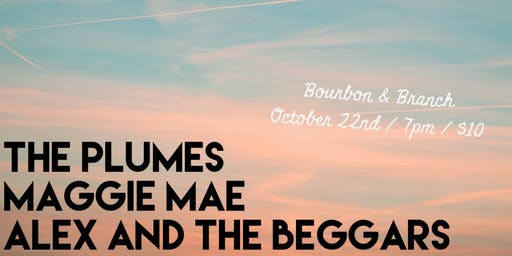 The Plumes / Maggie Mae / Alex and the Beggars