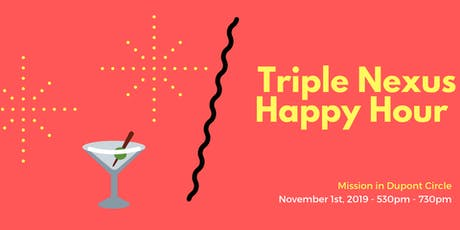 Triple Nexus Happy Hour tickets