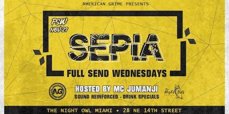 Full Send Wednesdays: Sepia tickets