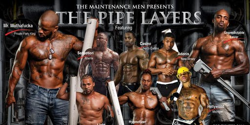 "Maintenance Men Presents ""THE PIPE LAYERS"" Ladies Night Out"
