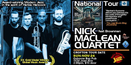 Pat's House of Jazz Presents: NICK MACLEAN QUARTET feat. BROWNMAN ALI (Crof
