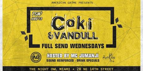 Full Send Wednesdays: COKI & Vandull tickets