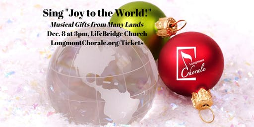 Longmont Chorale: Sing Joy to the World - Musical Gifts from Many Lands