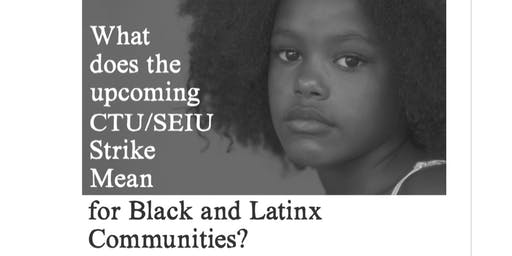 Education Justice Is Racial Justice: What does the CTU/SEIU Strike Mean for Black and Latinx Communities?
