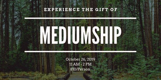 Experience the Gift of Mediumship
