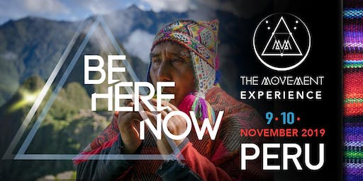 The Movement, Be Here Now Experience, Peru