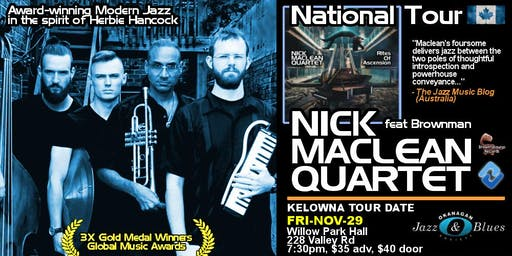 Okanagan Jazz & Blues Society Presents: NICK MACLEAN QUARTET feat. BROWNMAN