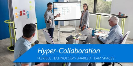 Hyper Collaboration: Flexible technology-enabled team spaces (Boston) tickets
