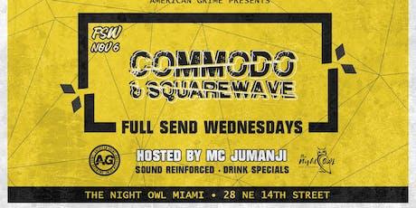 Full Send Wednesdays: Commodo tickets